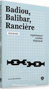 Badiou, Balibar, Ranciere & Özgürleşmeyi Yeniden Düşünmek
