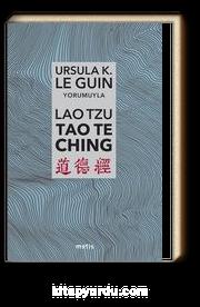 Lao Tzu: Tao Te Ching & Yol'a ve Yol'un Gücüne Dair