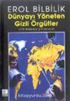 Dünyayı Yöneten Gizli Örgütler  CFR-Bilderberg-Trilateral