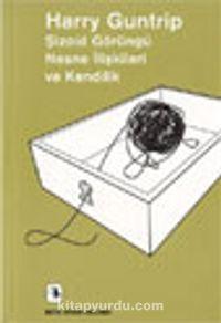 Şizoid Görüngü Nesne İlişkileri ve Kendilik - Harry Guntrip pdf epub