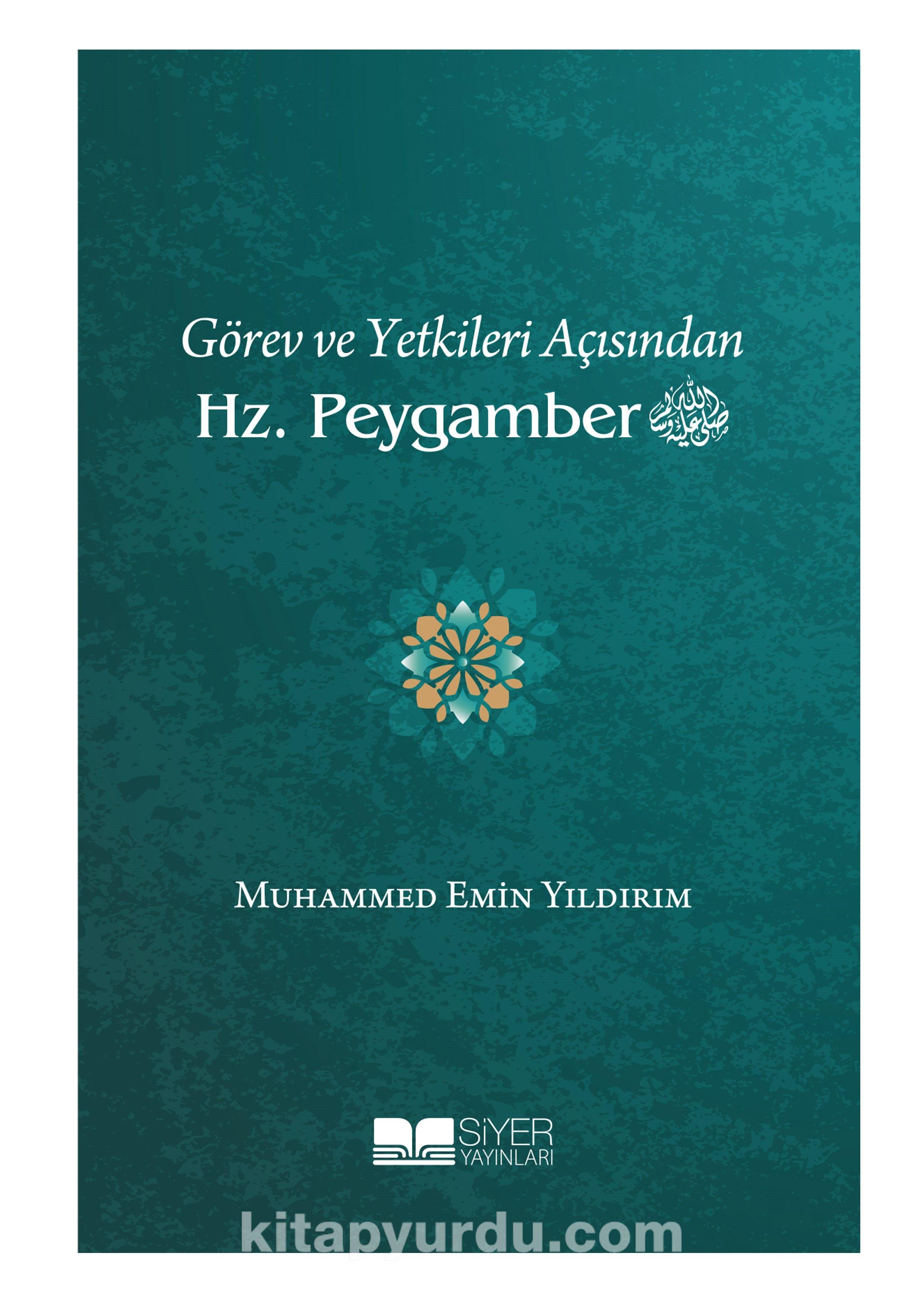 Görev ve Yetkileri Açısından Hz. Peygamber - Muhammed Emin Yıldırım pdf epub