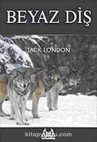 Beyaz Diş (Tam Metin) - Jack London pdf epub