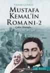 Mustafa Kemal'in Romanı 2 & Çakır Mustafa