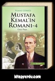 Mustafa Kemal'in Romanı 4 & Gazi Paşa
