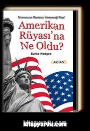 Amerikan Rüyasına Ne Oldu?