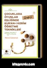 Çocuklara Oyunlar Eşliğinde Kur'an-ı Kerim Öğretme Teknikleri