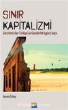 Sınır Kapitalizmi & Gürcistan'dan Türkiye'ye Günürbirlik İşgücü Göçü