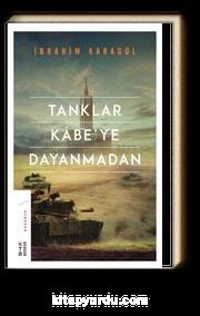 Tanklar Kabe'ye Dayanmadan (Ciltli)