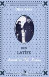 Ben Latife Atatürk'ün Tek Kadını