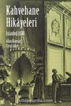 Kahvehane Hikayeleri - İstanbul 1898