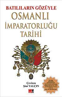 Batılıların Gözüyle Osmanlı İmparatorluğu Tarihi (Tam Metin) -  pdf epub