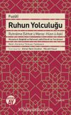 Fuzuli Ruhun Yolculuğu Ruhname (Sıhhat ü Maraz-Hüsn ü Aşk)