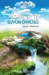 Gaziantep'te Suyun Öyküsü