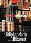 Kütüphanelerin Hikayesi Yazının Bulunuşundan Bilgisayar Çağına