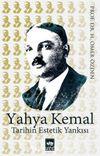 Yahya Kemal & Tarihin Estetik Yankısı