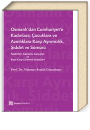 Osmanlı'dan Cumhuriyet'e Kadınlara, Çocuklara ve  Azınlıklara Karşı Ayrımcılık, Şiddet ve Sömürü
