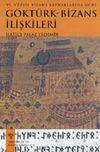 Göktürk - Bizans İlişkileri (VI. Yüzyıl Bizans Kaynaklarına Göre)