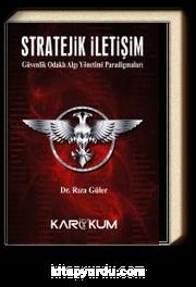 Stratejik İletişim & Güvenlik Odaklı Algı Yönetimi Paradigmaları