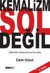 Kemalizm Sol Değil & 1908-1923 Türkiye Devrimi'nin Tarihi