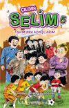 Çılgın Selim 5 / Takım Arkadaşlarım