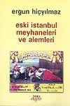 Eski İstanbul Meyhaneleri ve Alemleri