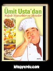 Ümit Usta'dan Soğuk Yiyecekler ve Mezeler