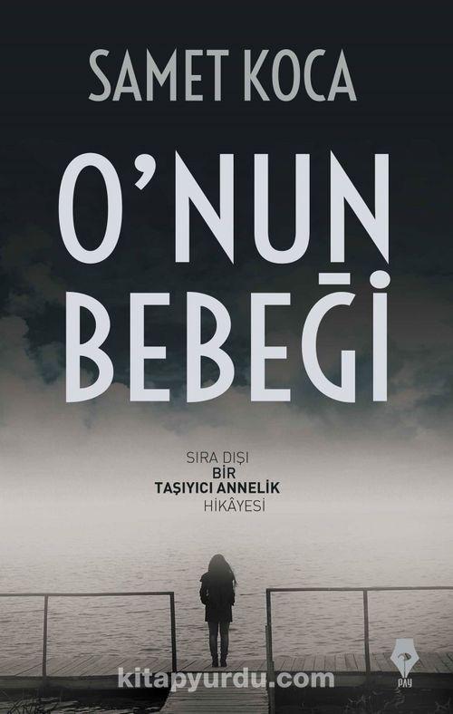 O'nun Bebeği - Samet Koca   kitapyurdu.com