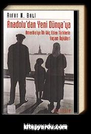 Anadolu'dan Yeni Dünya'ya / Amerika'ya İlk Göç Eden Türklerin Yaşam Öyküleri