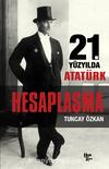 Hesaplaşma & 21. Yüzyılda Atatürk