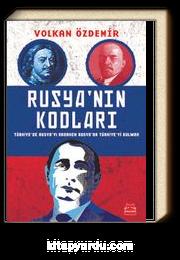 Rusya'nın Kodları & Türkiye'de Rusya'yı Ararken Rusya'da Türkiye'yi Bulmak