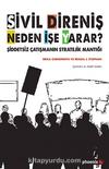 Sivil Direniş Neden İşe Yarar & Şiddetsiz Çatışmanın Stratejik Mantığı