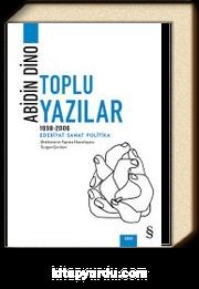 Abidin Dino Toplu Yazılar (1938-1994) & Edebiyat Sanat Politika