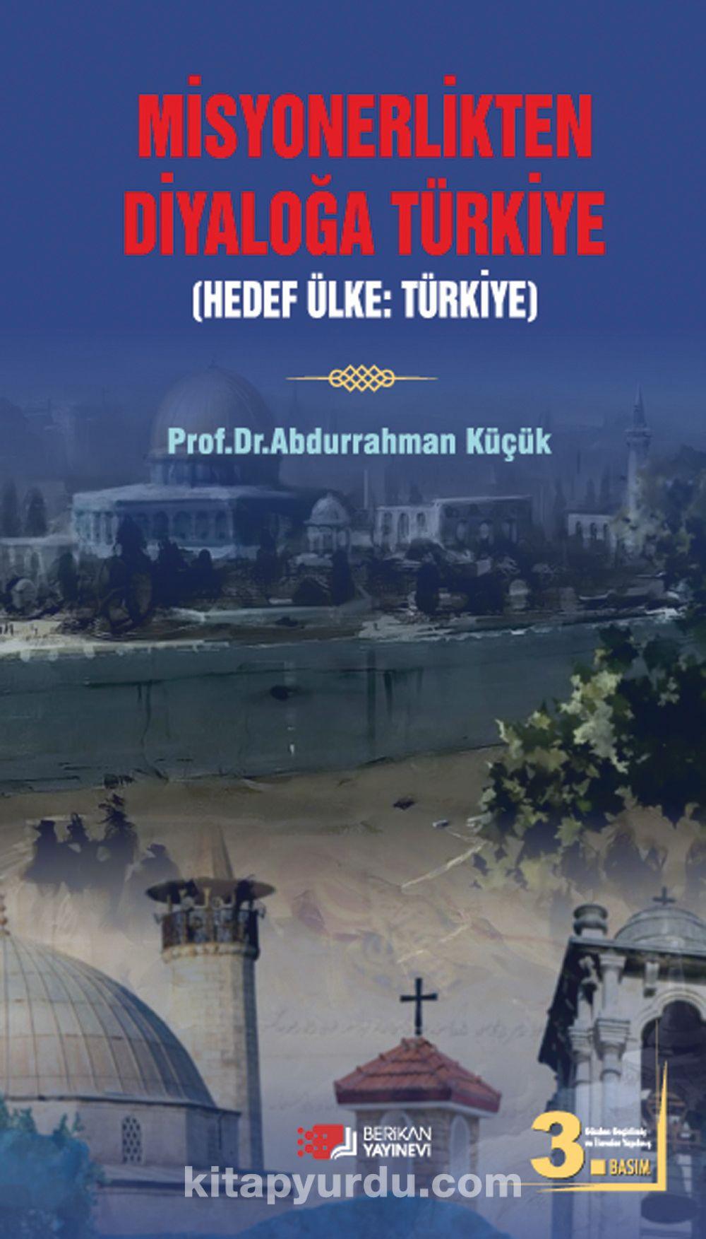 Misyonerlikten Diyaloğa Türkiye - Prof.Dr. Abdurrahman Küçük pdf epub