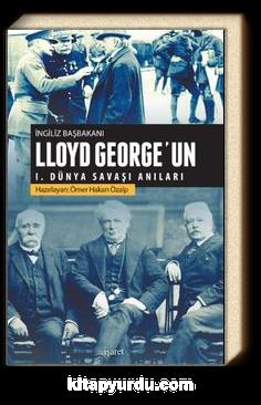 İngiliz Başbakanı Lloyd George'un I. Dünya Savaşı Anıları