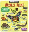 Minik Kaşifler / Böcekler Alemi