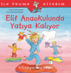 Elif Anaokulunda Yatıya Kalıyor / İlk Okuma Kitabım