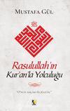 Rasulullah'ın Kur'an'la Yolculuğu
