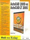 Autocad 2005 ve Autocad LT 2005/Hızlı ve Kolay