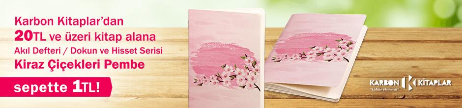 Karbon Kitaplar'dan 20TL ve üzeri kitap alana Akıl Defteri - Dokun ve Hisset Serisi – ''Kiraz Çiçekleri Pembe'' defter 1TL