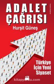 Adalet Çağrısı & Türkiye İçin Yeni Siyaset