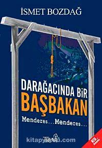 Darağacında Bir Başbakan: Menderes - İsmet Bozdağ pdf epub