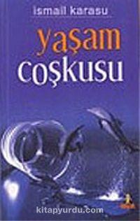 Yaşam Coşkusu - İsmail Karasu pdf epub