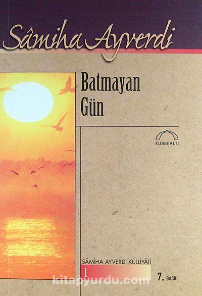Batmayan Gün - Samiha Ayverdi pdf epub