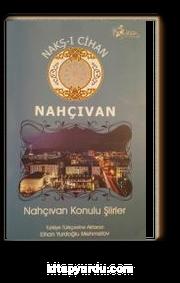 Nakş-ı Cihan/Nahçıvan & Nahçıvan Konulu Şiirler