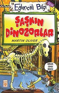 Şaşkın Dinozorlar - Martin Oliver pdf epub