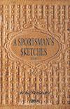 A Sportsman's Sketches Volume I