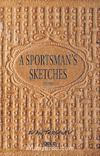 A Sportsman's Sketches Volume II