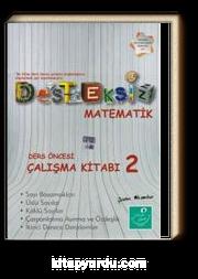 Desteksiz Matematik Ders Öncesi Çalışma Kitabı 2