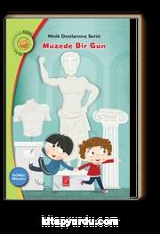 Müzede Bir Gün / Konu: Müzeler / Minik Dostlarımız Serisi