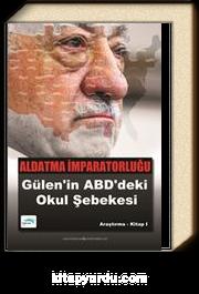 Aldatma İmparatorluğu & Gülen'in ABD'deki Okul Şebekesi